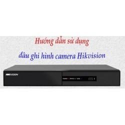Hướng dẫn sử dụng đầu ghi hình Hikvision trên IE