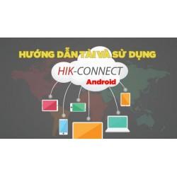 Hướng dẫn tải và sử dụng HIK-CONNECT trên Android